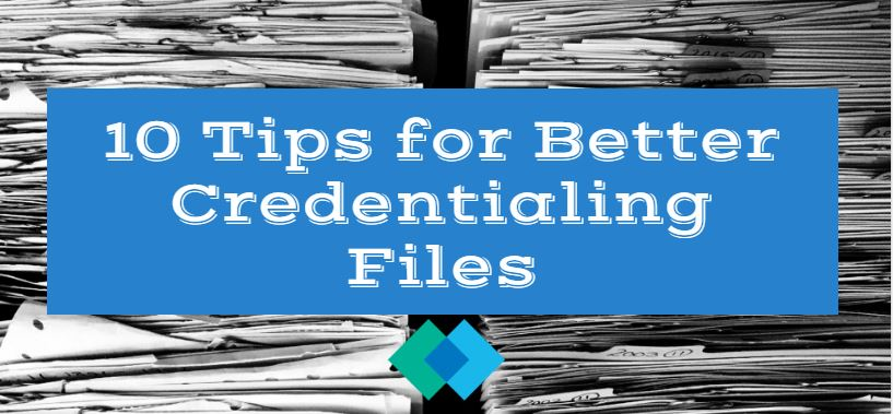 Reduce Credentialing Craziness with these Ten Tips