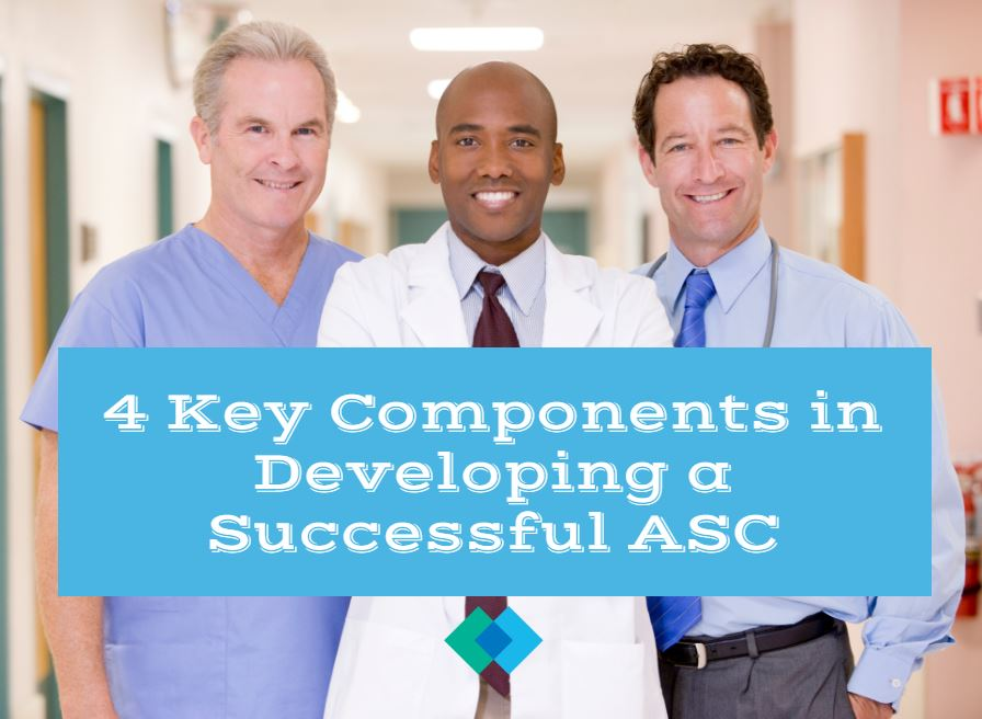 4 Key Components In Developing a Successful ASC