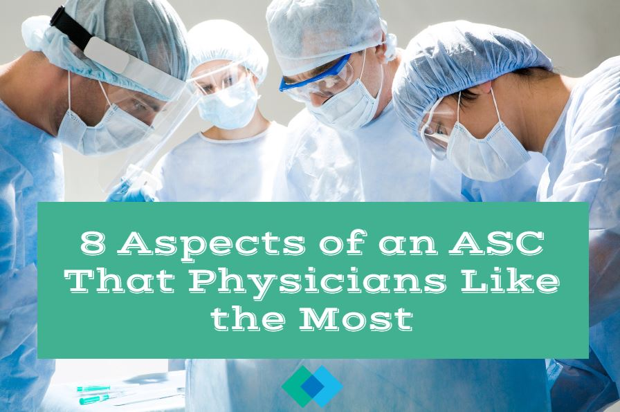 8 Aspects of an ASC that physicians like the most