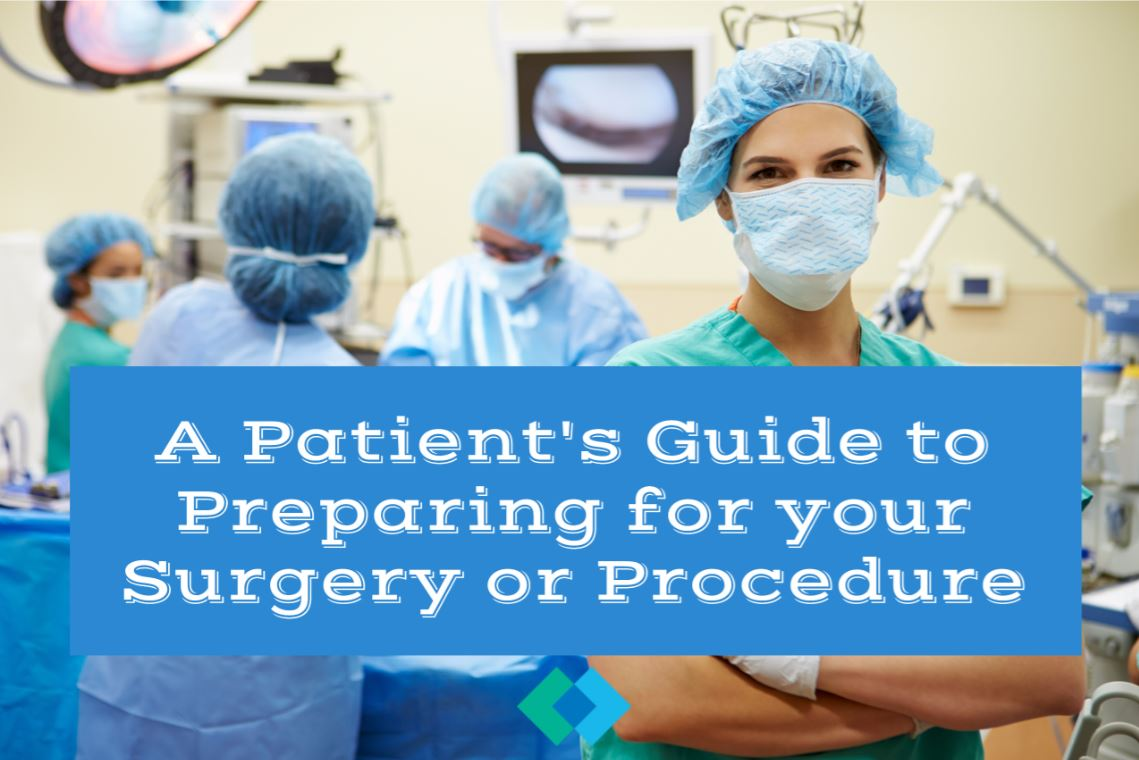 A Patient's Guide to Preparing for your Surgery or Procedure