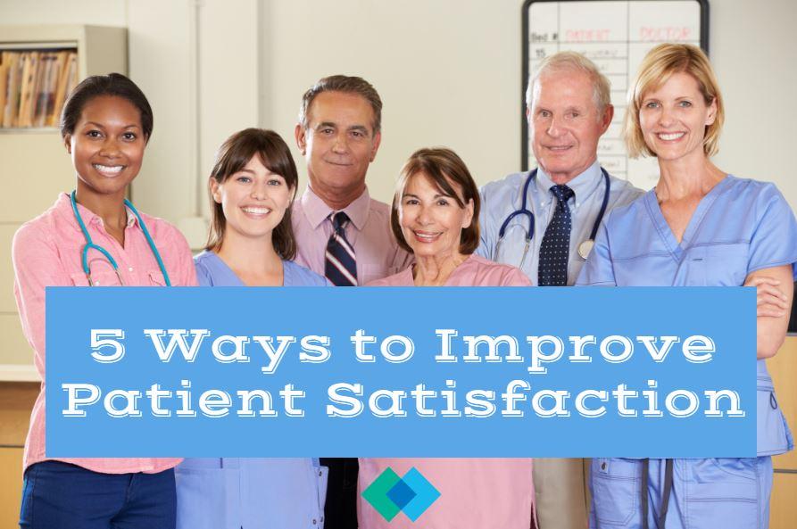 Five Ways to Improve Patient Satisfaction