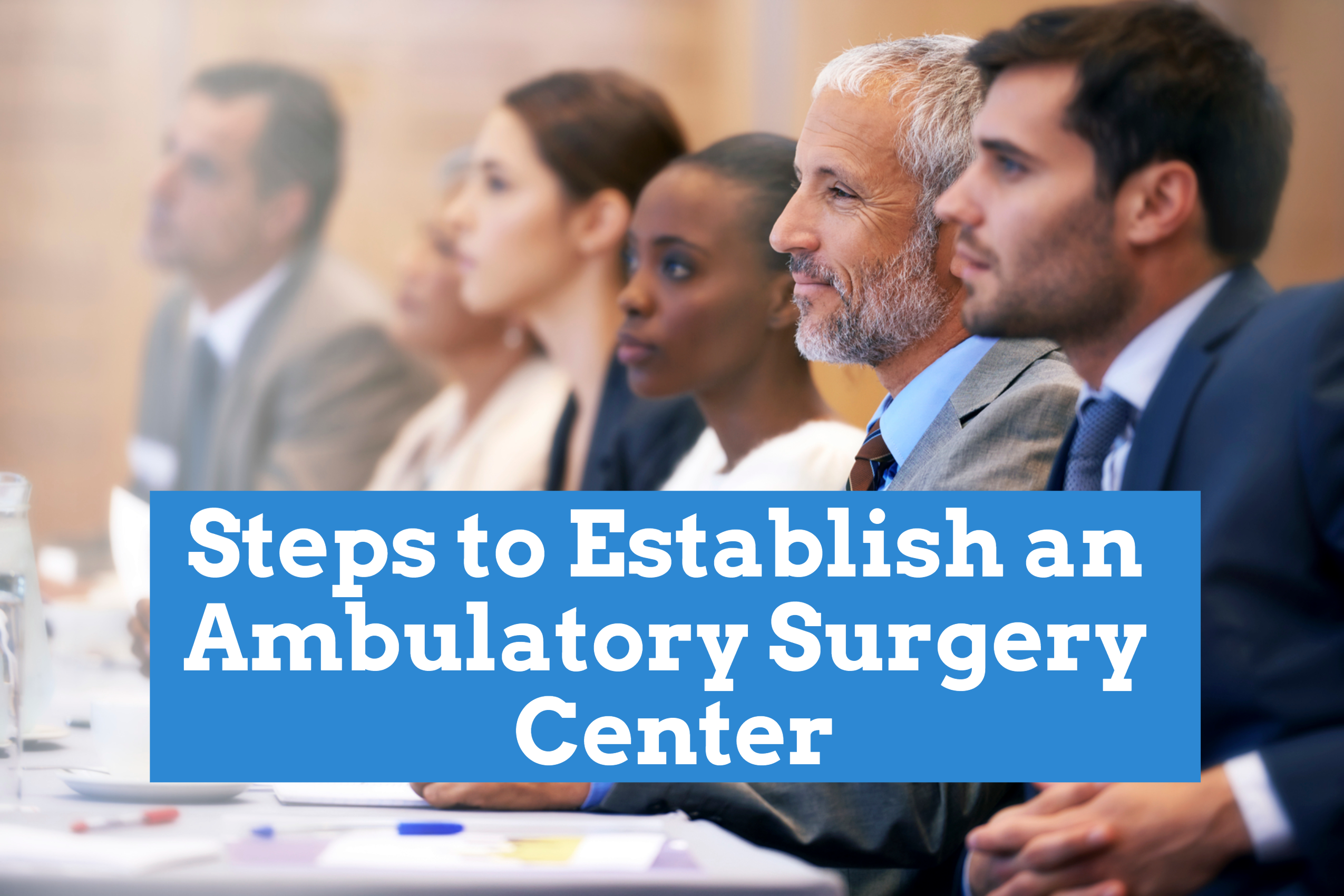 Steps to Establish an Ambulatory Surgery Center