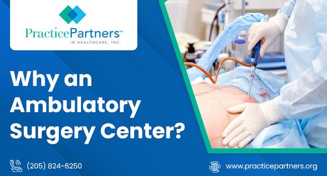 Why an Ambulatory Surgery Center?